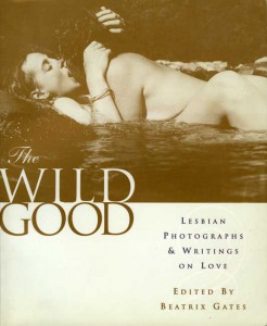 The Wild Good: Lesbian Photographs & Writings on Love